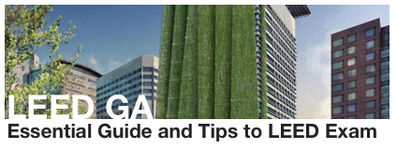 Essential guide and tips to LEED GA Exam